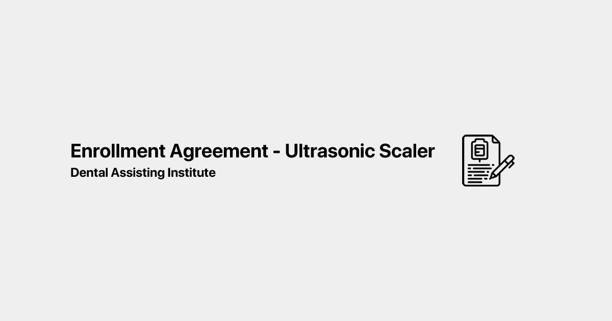 ENROLLMENT AGREEMENT - Ultrasonic Scaler