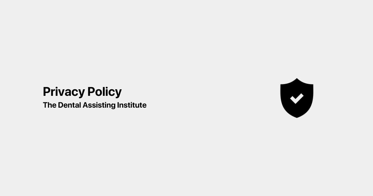 Privacy Policy | Dental Assisting Institute in Modesto CA